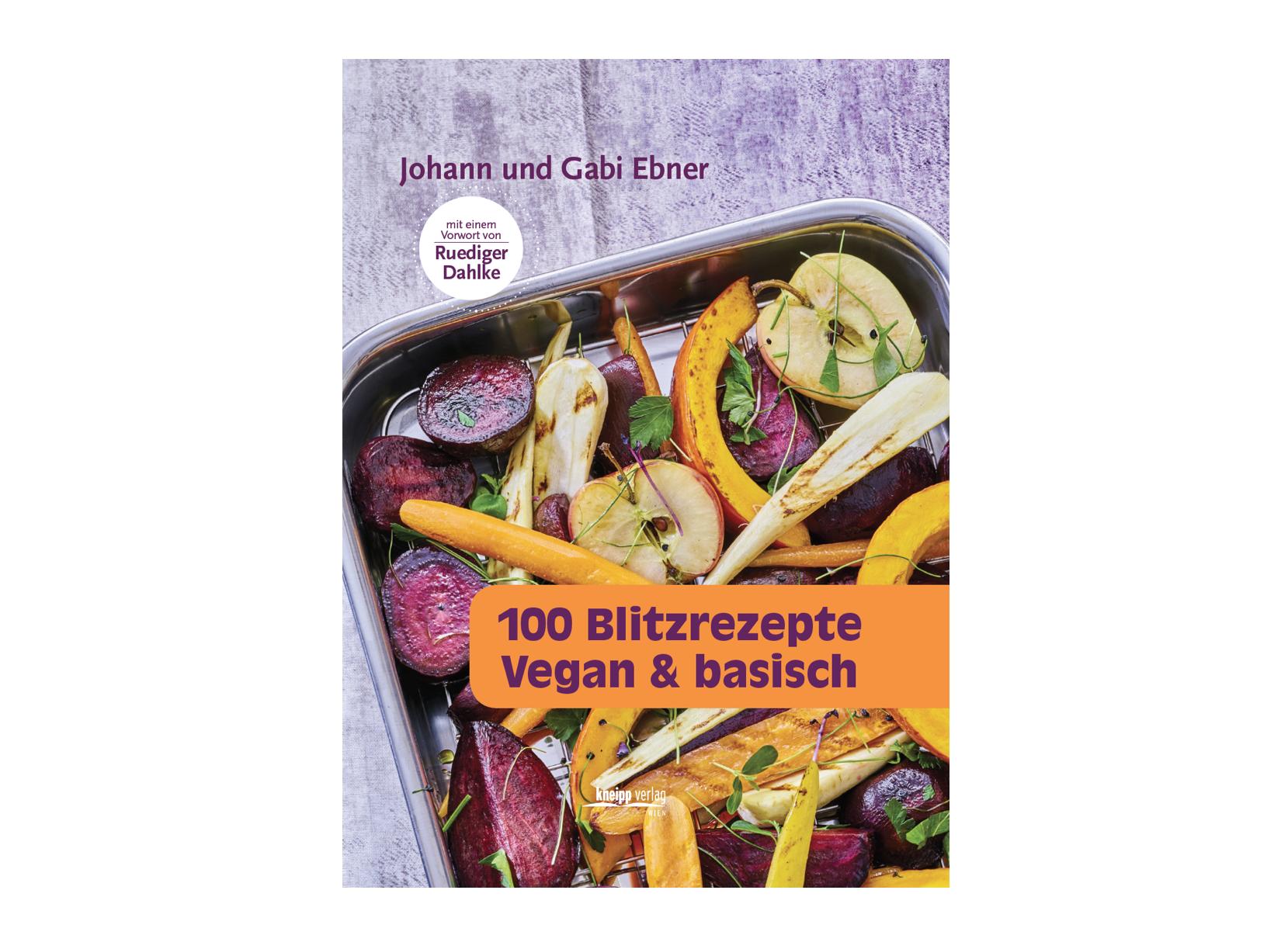 100 Blitzrezepte: vegan & basisch | Vegane Gesellschaft Österreich