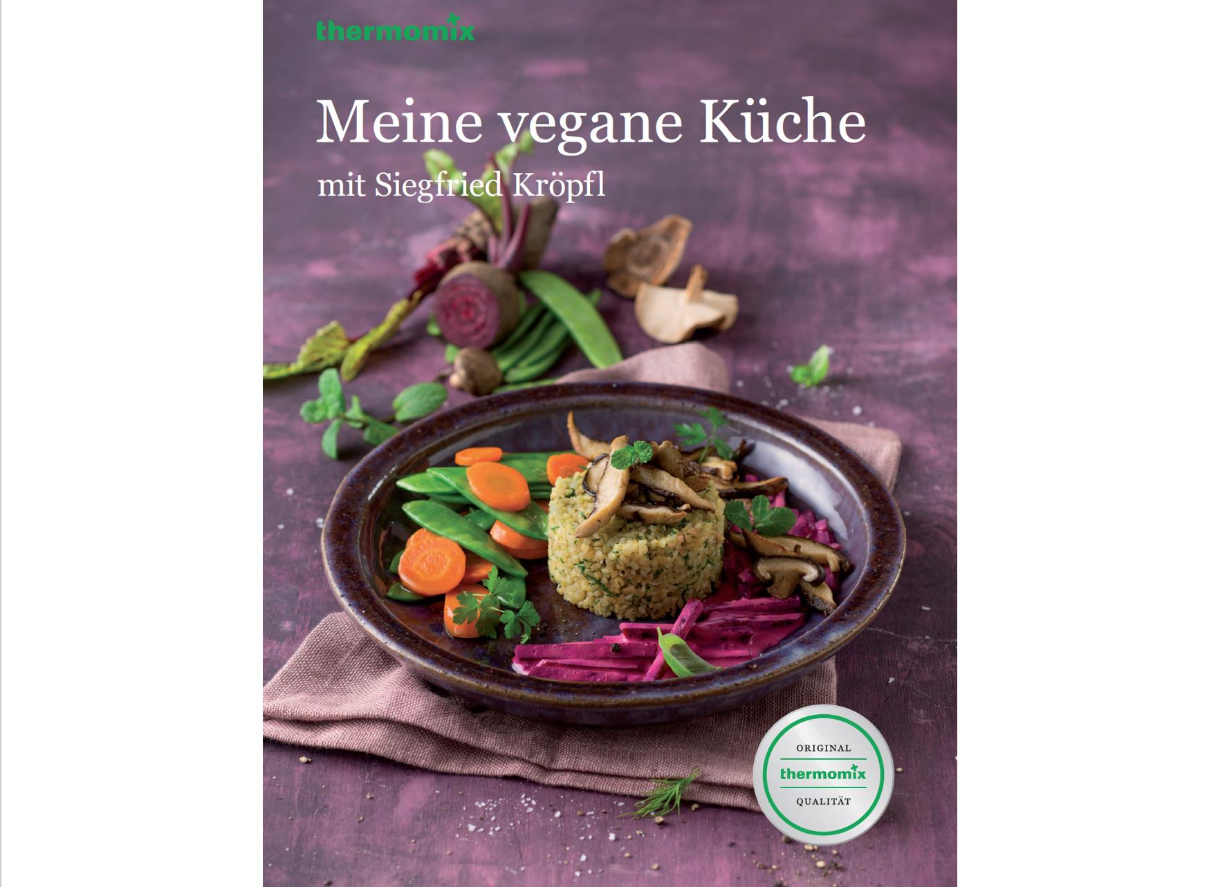 Meine vegane Küche mit Siegfried Kröpfl | Vegane Gesellschaft Österreich