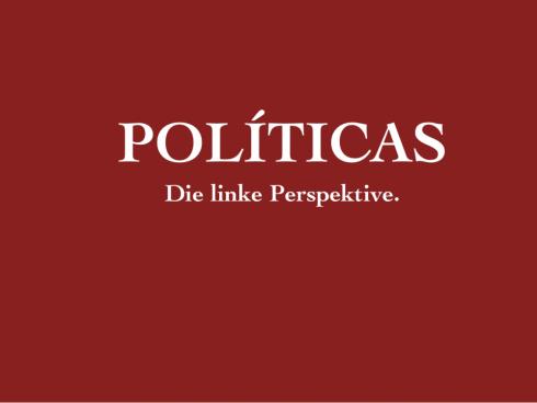 Políticas ist ein gesellschaftspolitisches Online-Magazin